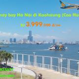 Vé máy bay Hà Nội đi Kaohsiung, Cao Hùng Vietnam Airlines 3.999k