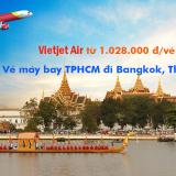 Vé máy bay giá rẻ Vietjet Air Sài Gòn đi Bangkok Thái Lan