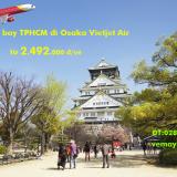 Vé máy bay giá rẻ Vietjet Air TPHCM đi Osaka (Sài Gòn-Osaka, KIX)