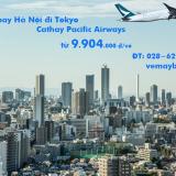 Giá vé máy bay Hà Nội đi Haneda, Tokyo (HAN - HND) Cathay Pacific từ 9.904k