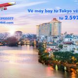 Vé máy bay từ Tokyo về Hà Nội, Tokyo về TPHCM từ 2.597k