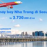 Vé máy bay Nha Trang Seoul (Cam Ranh Seoul ICN) Vietjet Air từ 2.720k