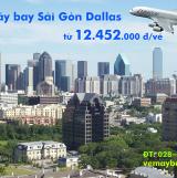 Vé máy bay Sài Gòn Dallas, Mỹ (TPHCM đi Dallas, DFW) giá rẻ từ 12.452k