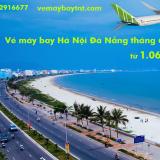 Vé máy bay Hà Nội Đà Nẵng tháng 6/2019, từ Đà Nẵng đi Hà Nội giá rẻ