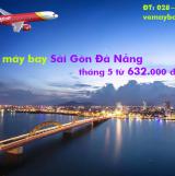 Vé máy bay Sài Gòn Đà Nẵng giá rẻ nhất tháng 5/2019 từ 632k