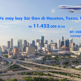 Vé máy bay Sài Gòn đi Houston (TPHCM đi Houston, Texas) ANA từ 11.452k