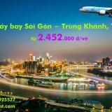 Vé máy bay Sài Gòn Trùng Khánh (TPHCM đi Chongqing) giá rẻ từ 2.452k
