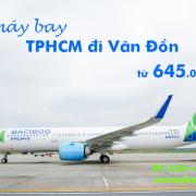 Vé máy bay TPHCM đi Vân Đồn (Sài Gòn Quảng Ninh) giá rẻ từ 645k