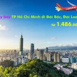 Vé máy bay TP Hồ Chí Minh đi Đài Bắc khuyến mãi, giá rẻ nhất từ 1.486k