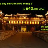 Vé máy bay Sài Gòn Huế tháng 5/2019, Huế đi Sài Gòn giá rẻ từ 643k
