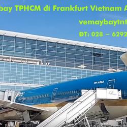 Vé máy bay TPHCM đi Frankfurt, Đức Vietnam Airlines từ 9.915 k