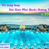 Vé máy bay Sài Gòn Phú Quốc giá rẻ tháng 10/2019 từ 556.000 đ